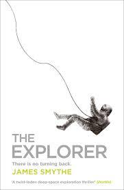 Book cover: The Explorer by James Smythe
