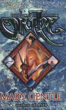 Book cover: Orthe - Chronicles of Carrick V by Mary Gentle (Golden Witchbreed / Ancient Light)