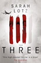 The Three - Sarah Lotz (UK book cover)
