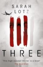 The Three - Sarah Lotz (UK book cover)