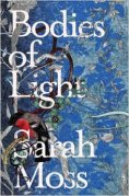Book cover: Bodies of Light - Sarah Moss (an almost William Morris print blue background, with a red bird perched behind the book title)