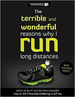 Book Cover: The Terrible and Wonderful Reasons Why I Run Long Distances