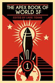 Book cover: The Apex Book of World SF 1