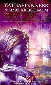 Book cover: Palace - Katharine Kerr & Mark Kreighbaum (a woman in profile, hand on one shoulder, with a lake behind her)