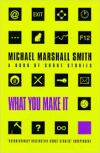Book cover: What You Make It - Michael Marshall Smith (icons on a yellow field)