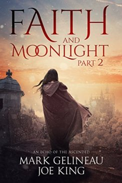 Book Cover: Faith and Moonlight Part 2 - Gelineau and King