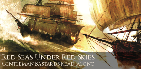 Two ships on high seas under full sail. Text: Red Seas under Red Skies - Gentleman Bastards Read-along
