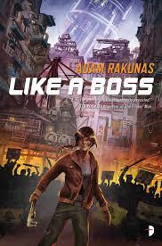 Book cover: Like a Boss - Adam Rakunas