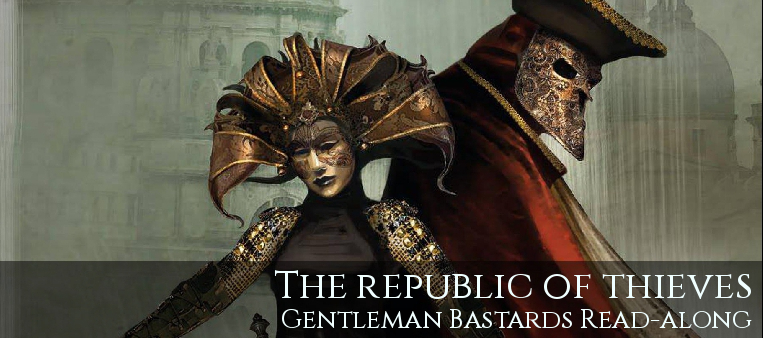 Gentleman Bastards Read-along: The Republic of Thieves - Scott Lynch (text over image of 2 figures in Venetian style masks from the book cover art)