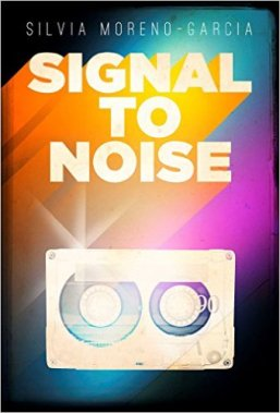 Book cover: Signal to Noise - Silvia Moreno-Garcia (80s styled - bright colours and a cassette tape)