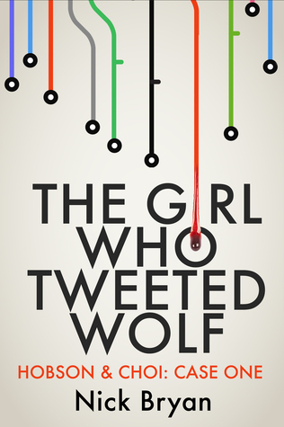 Book cover: The Girl Who Tweeted Wolf - Nick Bryan