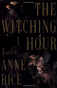 Book cover: The Witching Hour by Anne Rice