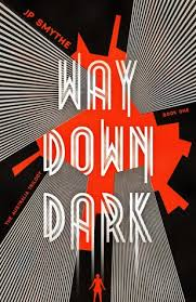 Book cover (text only): Way Down Dark