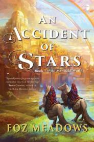 Book cover: An Accident of Stars - Foz Meadows (two riders on rearing horses outside a city under a rainbow)