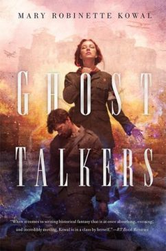Book cover: Ghost Talkers - Mary Robinette Kowal (a woman in uniform with her head raised to the sky and one hand hovering over a kneeling man with a bowed head)