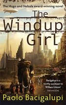 Book cover: The Windup Girl - Paolo Bacigalupi