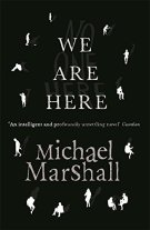 Book cover: We Are Here - Michael Marshall (white text on black, plus silhouettes of people in everyday poses)