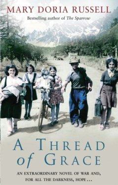 Book cover: A Thread of Grace - Mary Doria Russell (washed out / colour re-touched photo of a family of refugees on a dirt trail, mountains in the distance)