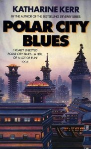 Book cover: Polar City Blues - Katharine Kerr (a space port in shades of misty blue)