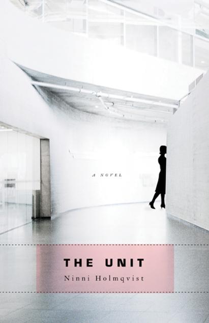 Book cover: The Unit - Ninni Holmqvist (a woman walks around the corner of a sterile corridor)