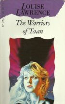Book cover: The Warriors of Taan - Louise Lawrence (a blonde stars off-camera, concerned, against a lurid background)