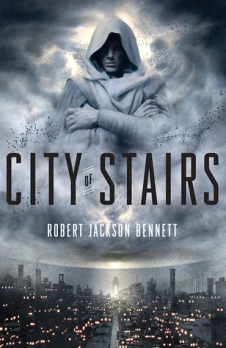 Book cover: City of Stairs - Robert Jackson Bennett (a hooded figure in clouds above a city)