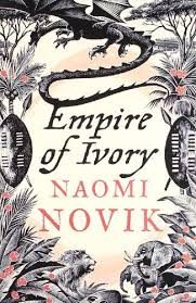 Book cover: Empire of Ivory - Naomi Novik (UK hardcover, stylised woodcut design of dragons, jungle plants and African animals)