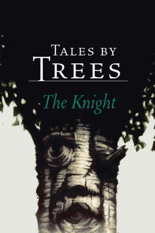 Book cover: Tales by Trees - The Knight