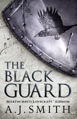 Book cover: The Black Guard - A J Smith (a battered shield with a raven device on a grey background)
