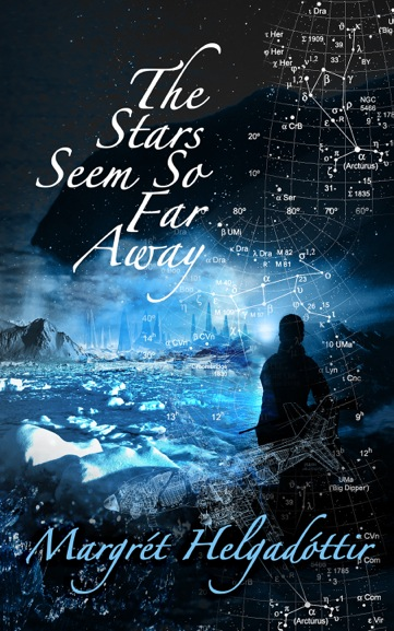 Book cover: The Stars Seem So Far Away - Margret Helgadottir (a woman on the edge of an Arctic shoreline, in shades of blue)