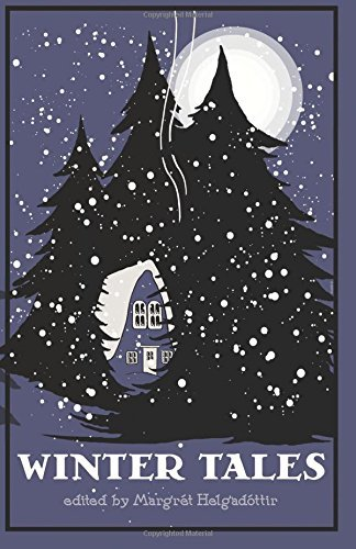 Book cover: Winter Tales - ed. Margret Helgadottir - a drawing of a cottage nestled in firs with the moon rising above on a field of purple)