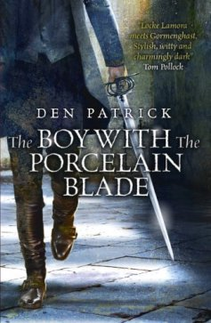 Book cover: The Boy with the Porcelain Blade - Den Patrick (a, err, boy with a, err, porcelain blade. We can't see his head)