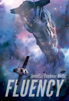 Book cover: Fluency - Jennifer Foehner Wells - a spaceship in violet cloud)
