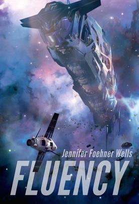 Book cover: Fluency - Jennifer Foehner Wells - a spaceship in violet cloud)