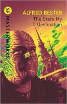 Book cover: SF Masterworks edition of The Stars My Destination - Alfred Bester (the scarred or tattoed face of a man against a lurid sky)