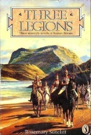 Book cover: Three Legions - Rosemary Sutcliff (A Roman legion in a remote British valley)