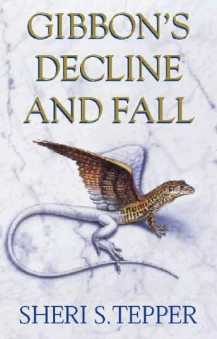 Book cover: Gibbons Decline and Fall - Sheri Tepper (a winged lizard / small dragon on a pale marbled field, changing its colour)