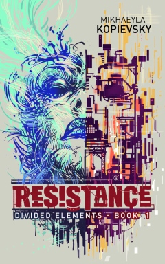 Book cover: Resistance - Mikhaeyla Kopievsky (a woman's face drawn in circuitry)