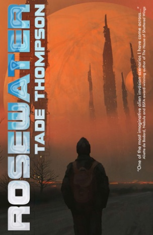 Book cover: Rosewater - Tade Thompson (a silhouette of a person gazing at spires towering through a red dust storm)