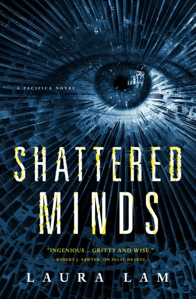 Book cover: Shattered Minds - Laura Lam (An eye, the image fractured like glass)
