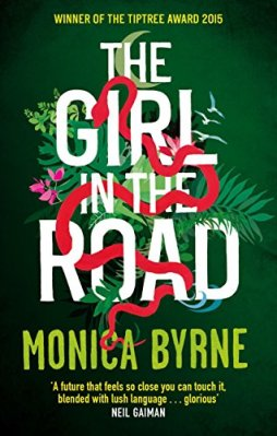 Book cover: The Girl in the Road - Monica Byrne (foliage and a red snake woven through the large text title, all on a dark green background)
