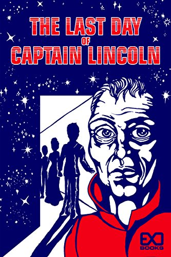 Book cover: The Last day of Captain Lincoln - EXO (drawing, an older man looks out at the reader; other figures are silhouetted in a doorway)