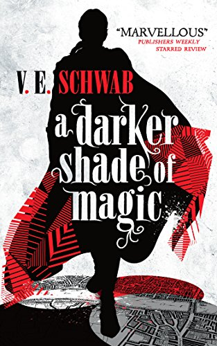 Book cover: A Darker Shade of Magic - V E Schwab (silhouette of someone in a fabulously billowy cloak in black and red)
