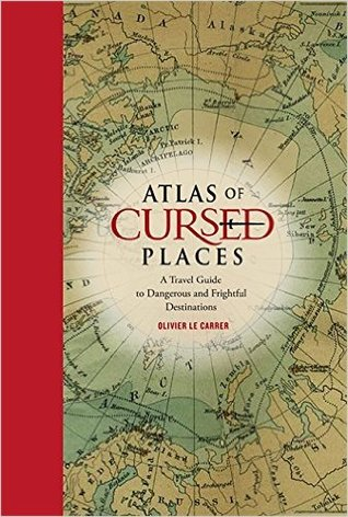 Book cover: Atlas of Cursed Places (a map with the title overlaid)