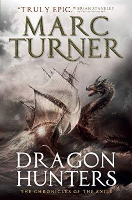 Book cover: Dragon Hunters - Marc Turner (a sea dragon and a sailing ship. EPIC)