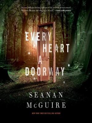 Book cover: Every Heart a Doorway - Seanan McGuire (a door opening in a wood)
