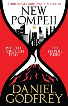 Book cover: New Pompeii - Daniel Godfrey (a city slipping through an hourglass into a volcano)