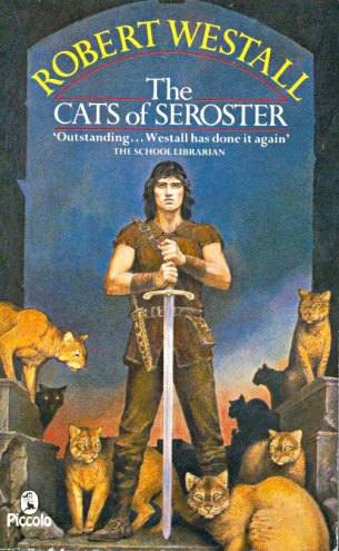 Book cover: The Cats of Seroster - Robert Westall (a tall dark man with a two-handed sword glowers out, surrounded by huge golden-haired cats)