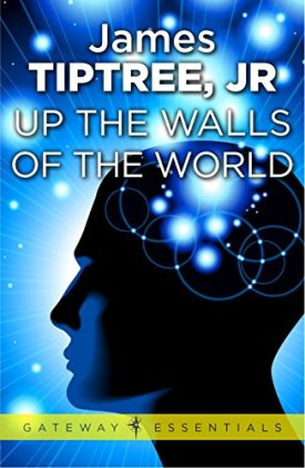 Book cover: Up the Walls of the World - James Tiptree, Jr (silhouette of a human face in profile on a field of blue)