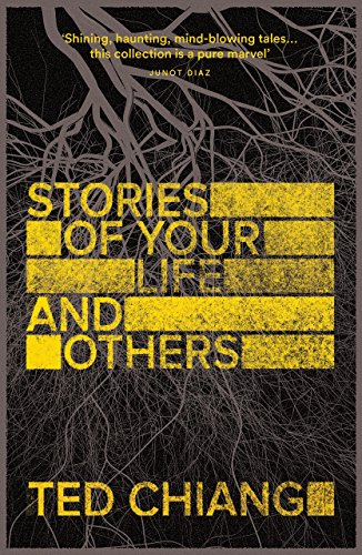 Book cover: Stories of Your Life and Others - Ted Chiang (block text in yellow on a brown background with an abstract pattern of what might be a root system)